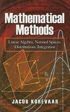 Mathematical Methods: Linear Algebra, Normed Spaces, Distributions, Integration