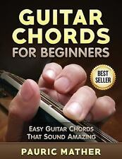 Guitar Chords for Beginners : Easy Guitar Chords - That Sound Amazing by...