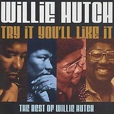 Try It You'll Like It: The Best of Willie Hutch * by Willie Hutch (CD,...