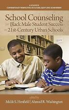 School Counseling for Black Male Student Success in 21st-Century Urban...