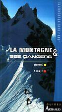 LA MONTAGNE & SES DANGERS DE JEAN-LOUIS HOURCADETTE ED. ARTHAUD