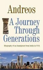 A Journey Through Generations: Biography of an Immigrant from India in USA, Andr