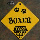 Boxer Dog Taxi Service Car Window Yellow SIGN