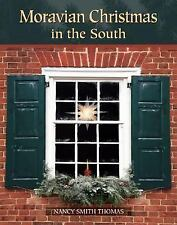 Moravian Christmas in the South by Thomas, Nancy Smith