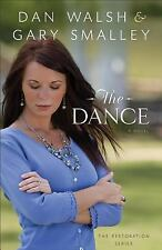 The Restoration: The Dance : A Novel 1 by Dan Walsh and Gary S (FREE 2DAY SHIP)
