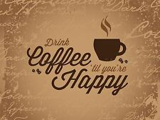 DRINK COFFEE IT MAKES YOU HAPPY PHOTO ART PRINT POSTER PICTURE BMP2014A
