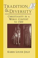 Tradition and Diversity : Christianity in a World Context to 1500 by Karen...