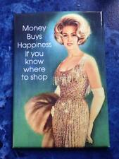 Money Buys Happiness If You Know Where To Shop funny fridge magnet (ep)