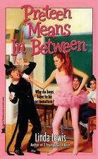 Preteen Means Inbetween by Linda Lewis (1993, Paperback)