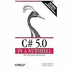 C# 5.0 in a Nutshell: The Definitive Reference, Albahari, Ben, Albahari, Joseph,