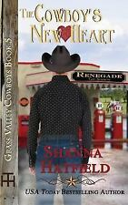 Grass Valley Cowboys: The Cowboy's New Heart by Shanna Hatfield (2013,...