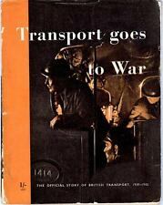 TRANSPORT GOES TO WAR,THE OFFICIAL STORY OF TRANSPORT,1939-1942,WW2,HMSO