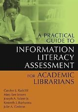 A Practical Guide to Information Literacy Assessment for Academic Librarians, Ge