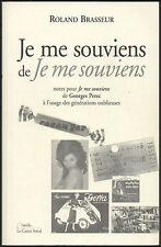 (PEREC) R. Brasseur. Je me souviens de Je me souviens. Le Castor Astral, 1998.