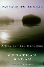 Passage to Juneau: A Sea and Its Meanings by Raban, Jonathan