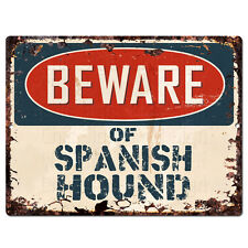 PPDG0160 Beware of SPANISH HOUND Plate Rustic TIN Chic Decor Sign