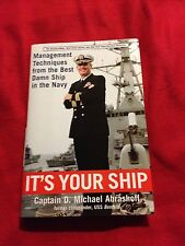 It's Your Ship : Management Techniques from the Best Damn Ship in the Navy by...