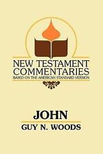 John : A Commentary of the Gospel According to John by Guy N. Woods (1989,...