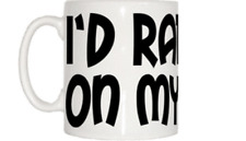 I'd Rather Be On My Phone Mug