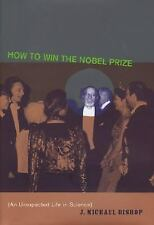 J. Michael Bishop~HOW TO WIN THE NOBEL PRIZE~SIGNED 1ST/DJ~NICE COPY