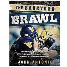 The Backyard Brawl : Stories from One of the Weirdest, Wildest, Longest...