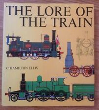 The Lore of the Train by Cuthbert Hamilton Ellis (1984)