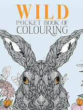 Wild Pocket Book of Colouring (Pocket Colouring), Parragon Books Ltd, New Book