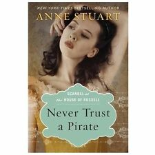 Scandal at the House of Russell: Never Trust a Pirate 2 by Anne Stuart (2013,...