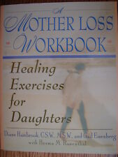 A Mother Loss : Healing Exercises for Daughters by Diane Hambrook and Gail...
