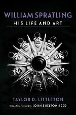 William Spratling, His Life and Art by Taylor D. Littleton (2014, Paperback)