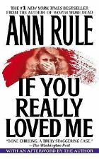 If You Really Love Me by Ann Rule ~ TRUE CRIME ~ Orange County, CA