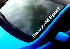 Because M Sport ANY COLOUR Windscreen Sticker BMW M3 5 E36 Drift Car Vinyl Decal