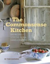 Commonsense Kitchen : 500 Recipes + Lessons for a Hand-Crafted Life Rt $35.00