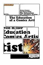 The Education of a Comics Artist : Visual Narrative in Cartoons, Graphic...