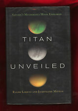 TITAN UNVEILED: Saturn's Mysterious Moon (2008, hardback) by R Lorenz & J Mitton
