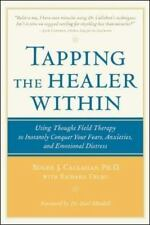 Tapping the Healer Within: Using Thought-Field Therapy to Instantly Conquer You