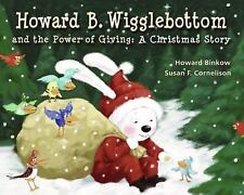 Howard B. Wigglebottom: Howard B. Wigglebottom and the Power of Giving : A...
