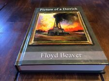 Picture of a Derrick by Floyd Beaver (2003, Hardcover)