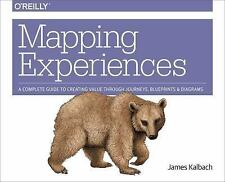 Mapping Experiences: A Complete Guide to Creating Value through Journeys, Bluepr
