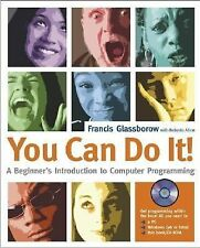 You Can Do It!: A Beginners Introduction to Computer Programming