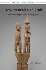How to Read a Folktale : The Ibonia Epic from Madagascar by Lee Haring (2013,...