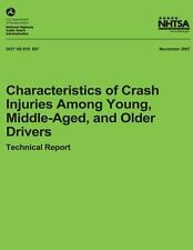 Characteristics of Crash Injuries among Young, Middle-Aged, and Older Drivers...