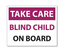 2 x TAKE CARE- BLIND CHILD ON BOARD, Emergency/Safety car van bike sticker decal