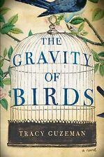 The Gravity of Birds: A Novel - New - Guzeman, Tracy - Hardcover