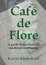 Cafe de Flore : A Guide to Spiritual and Emotional Intelligence by Karina...