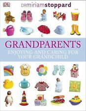 Grandparents : Enjoying and caring for your Grandchild by Miriam Stoppard...