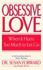 Obsessive Love: When It Hurts Too Much to Let Go-ExLibrary