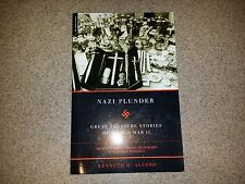 Nazi Plunder: Great Treasure Stories of WWII, Kenneth Alford, PB