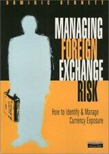 Managing Foreign Exchange Risk : How to Identify and Manage Currency Exposure...