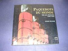 Paquebot Etude illustrée sur les paquebots du monde 1820 1970 Adams 1994